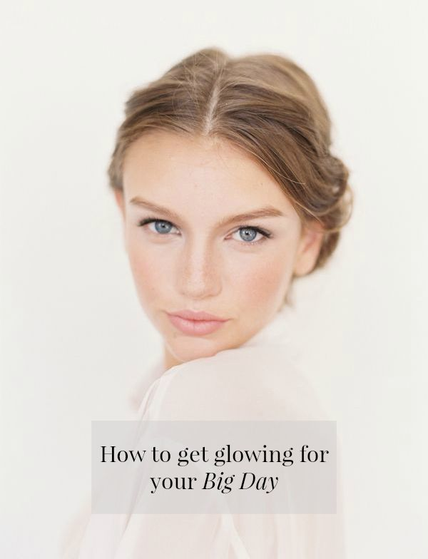 How to get glowing for your big day