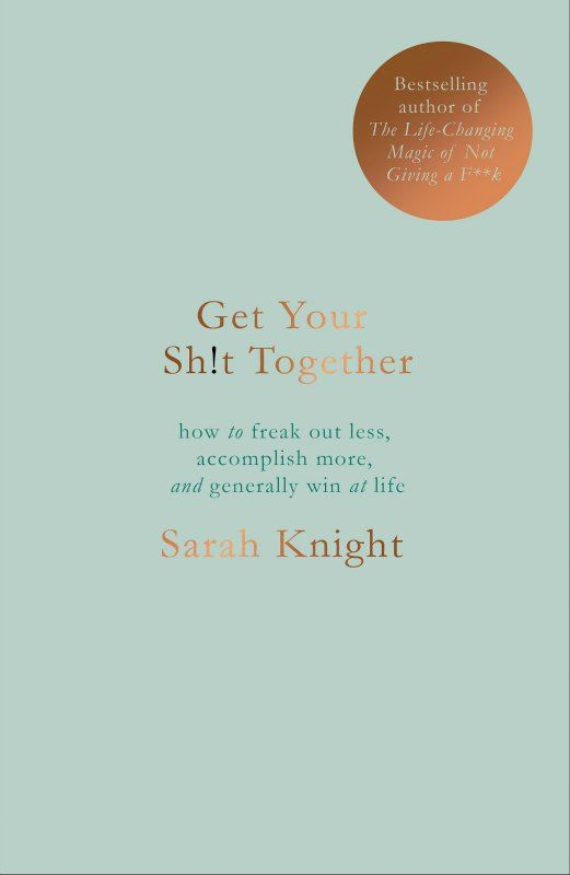 get-your-sht-together_sarah-knight