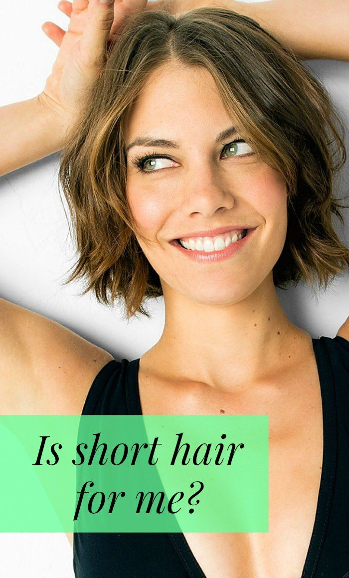 How To Know If Short Hair Will Suit Me - And what to do once I've got it