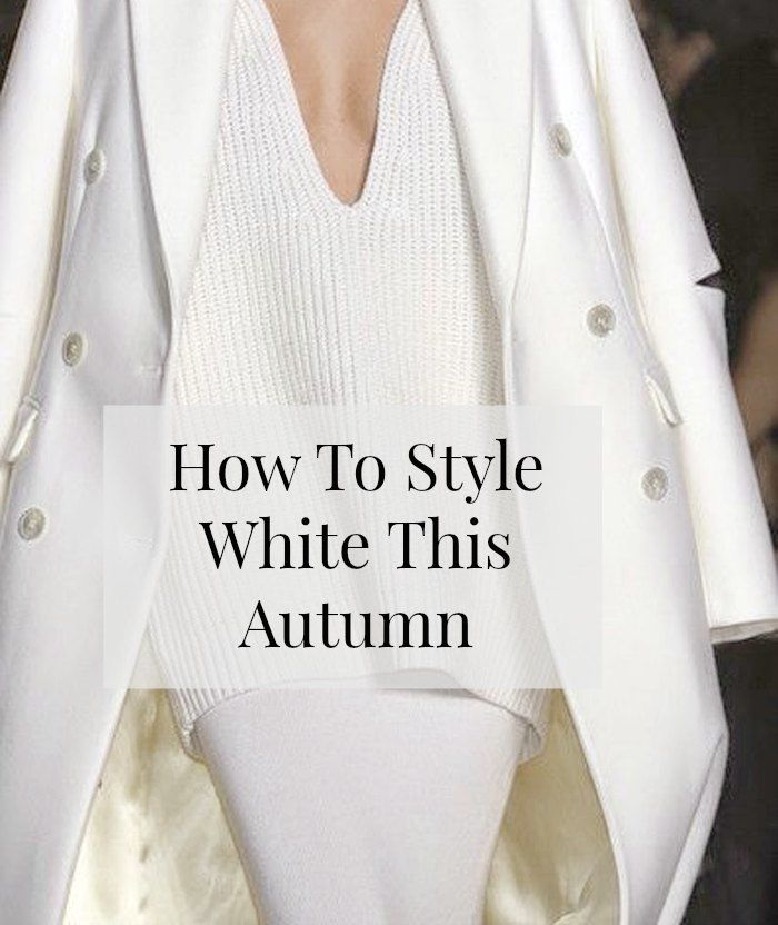 how to wear white for Autumn 3